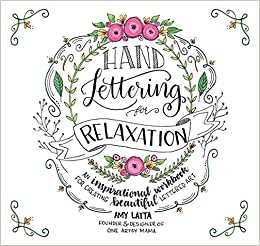 amazon com hand lettering for relaxation an inspirational workbook