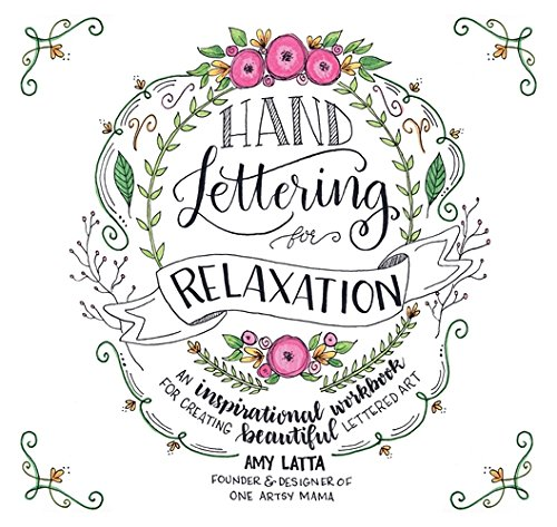 Price comparison product image Hand Lettering for Relaxation: An Inspirational Workbook for Creating Beautiful Lettered Art