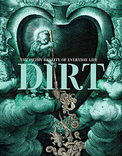 Dirt: The Filthy Reality of Everyday Life (Wellcome)