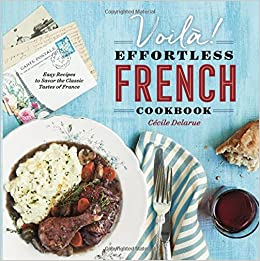 Buy Voilà! The Effortless French Cookbook Easy Recipes to
