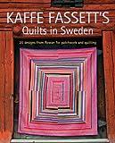 Kaffe Fassett's Quilts in Sweden, Kaffe Fassett, 160085401X