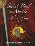 Saint Paul the Apostle for Every Day, Michael P. Kerrigan, 0809145677