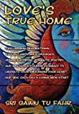 Love's True Home, Sri Gawn Tu Fahr, 1453546030