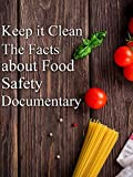 Keep it Clean The Facts about Food Safety Documentary