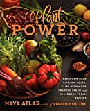 Image of Plant Power: Transform Your Kitchen, Plate, and Life with More Than 150 Fresh and Flavorful Vegan Recipes