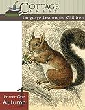 Primer One Autumn (Language Lessons for Children) (Volume 1)