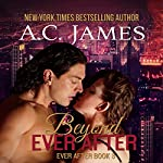 Beyond Ever After: Ever After, Volume 3 | A.C. James