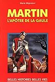 Saint Martin - L'apôtre de la Gaule