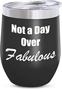 Birthday Gifts for Women, Gifts for Women, Women Gifts, Not a Day Over Fabulous Unique Birthday Mothers Day Wine Gifts Ideas for Women Wife Mom Best Friends Her, 12oz Insulated Wine Tumbler with Lid