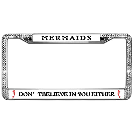 Amazon.com: Bling Crystal License Plate Frame Mermaids Dont Believe ...