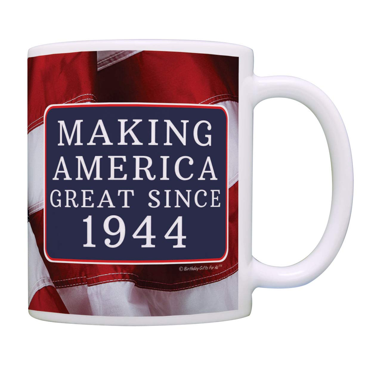 Amazon 75th Birthday Gifts Making America Great Since 1944 Funny Party Supplies Gag Gift Coffee Mug Tea Cup USA Flag