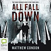 All Fall Down: Three Crooked Kings, Book 3 | Matthew Condon