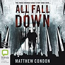 All Fall Down: Three Crooked Kings, Book 3 Audiobook by Matthew Condon Narrated by David Tredinnick