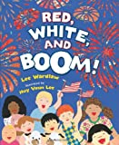 Red, White, and Boom!, Lee Wardlaw, 0805090657