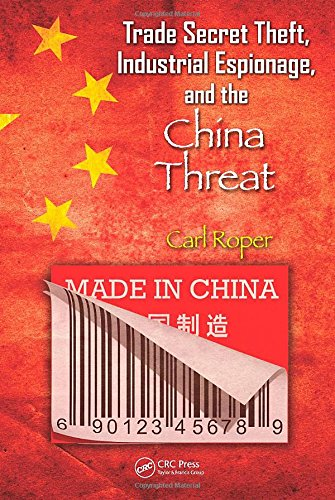 Trade Secret Theft, Industrial Espionage, and the China Thre