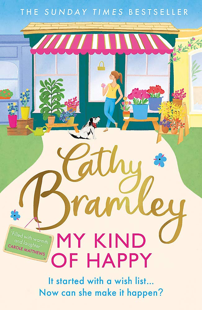 My Kind of Happy: The new feel-good, funny novel from the Sunday Times  bestseller: Amazon.co.uk: Bramley, Cathy: 9781409186793: Books