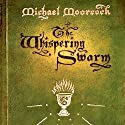The Whispering Swarm: The Sanctuary of the White Friars, Book 1 Audiobook by Michael Moorcock Narrated by Julian Elfer