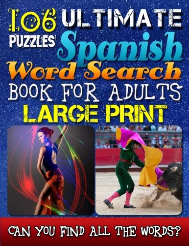 Spanish Word Search: Spanish Word Search Books For Adults. Word Search Books for Adults in Spanish. Large Print Spanish Word Search Puzzles.: Can you ... the words without looking at the solutions?