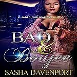 Bad and Boujee | Sasha Davenport