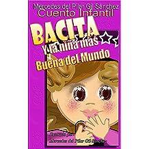 Bacita: Y la niña más buena del Mundo (Spanish Edition)