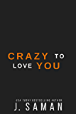 Crazy to Love You (Wild Love Book 3)