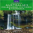 Australia's Melbourne, Victoria, & Tasmania: Travel Adventures Audiobook by Holly Smith Narrated by Kay Nazarchyk