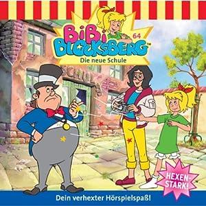 Die neue Schule (Bibi Blocksberg 64) Hörspiel