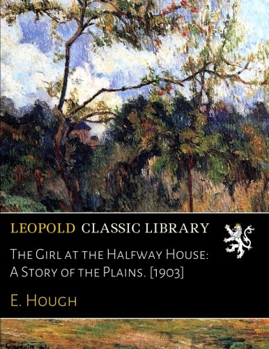 The Girl at the Halfway House: A Story of the Plains. for sale  Delivered anywhere in Canada