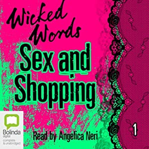 Wicked Words: Sex and Shopping: Book 1 Audiobook