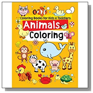 Coloring Books for Kids & Toddlers: Animals Coloring: Children Activity Books for Kids Ages 2-4, 4-8 (Volume 1)