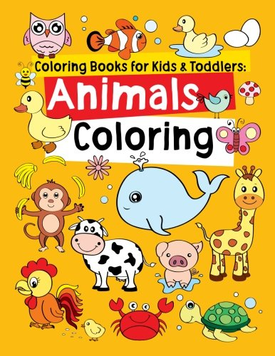 Coloring Books for Kids & Toddlers: Animals Coloring: Children Activity Books for Kids Ages 2-4, 4-8, Boys, Girls, Fun Early Learning, Relaxation for ... Workbooks, Toddler Coloring Book (Volume 1) cover