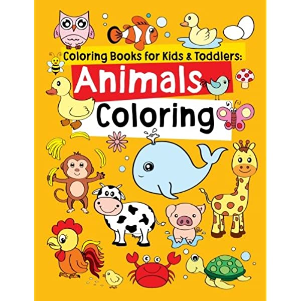 Coloring Books For Kids & Toddlers: Animals Coloring: Children Activity  Books For Kids Ages 2-4, 4-8, Boys, Girls, Fun Early Learning, Relaxation  For Workbooks, Toddler Coloring Book (Volume 1): R., Jane