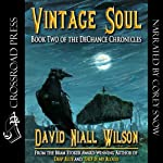 Vintage Soul: Book II of the DeChance Chronicles | David Niall Wilson