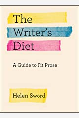 Writer′s Diet – A Guide to Fit Prose (Chicago Guides to Writing, Editing, and Publishing) Paperback