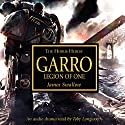 Garro: Legion of One: Horus Heresy Performance by James Swallow Narrated by Toby Longworth