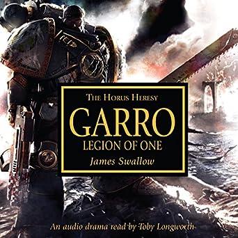 Garro: legion of one: horus heresy (audible audio edition): james.