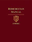 Rosicrucian Manual (Rosicrucian Order AMORC Kindle Editions)