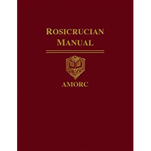 Rosicrucian Manual (Rosicrucian Order AMORC Kindle Editions)