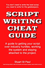 Script Writing Cheat Guide: Screenplay tips Kindle Edition