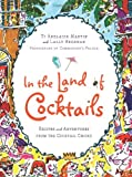 In the Land of Cocktails, Ti Adelaide Martin and Lally Brennan, 0061119865