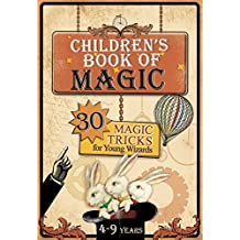 Children's Book of Magic: 30 Magic Tricks for Young Wizards (Educational series for kids 4-9 years 3)