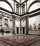 img - for Michelangelo: The Medici Chapel by James Beck (2000-11-01) book / textbook / text book