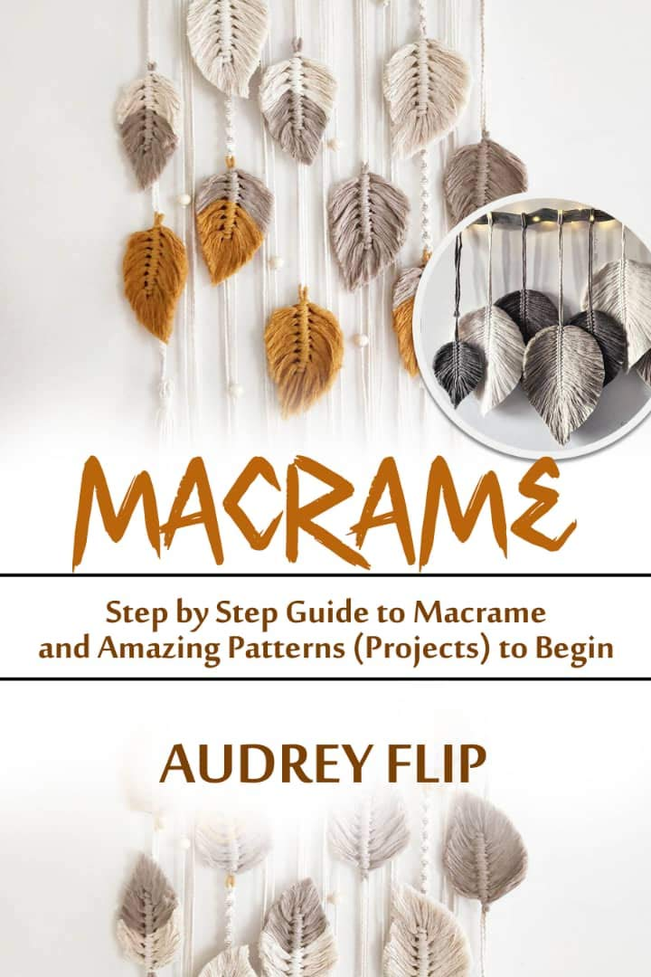 Macramé: Step By Step Guide To Macramé And Amazing  Patterns (Projects) To Begin