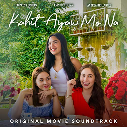 kahit ayaw mo na original movie soundtrack by various artists on