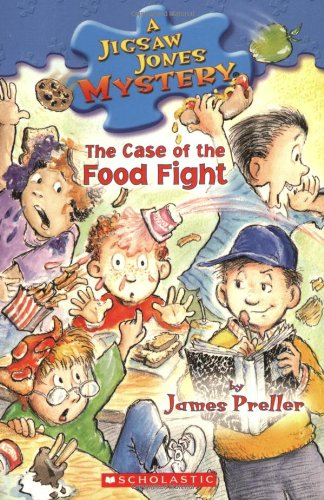 The Case of the Food Fight (Jigsaw Jones Mystery, No. 28) by Scholastic