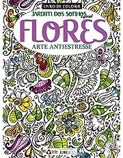 Jardim dos Sonhos Especial - Flores Arte Antiestresse: Livro Para Colorir
