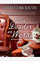 For Deader or Worse: Another John Pickett Mystery (John Pickett Mysteries Book 6) Kindle Edition