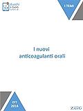 I nuovi anticoagulanti orali: Le novità tra gli anticoagulanti