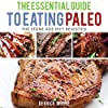 The Essential Guide to Eating Paleo