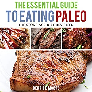 The Essential Guide to Eating Paleo Audiobook
